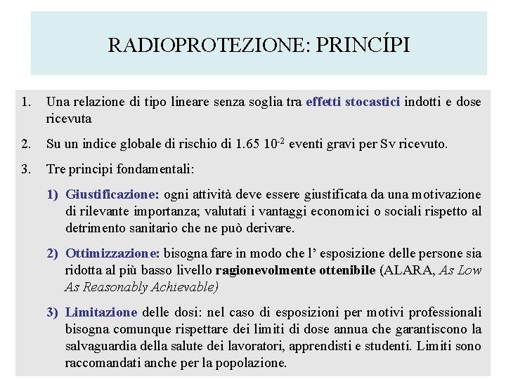 RADIOPROTEZIONE: PRINCÍPI 1. Una relazione di tipo lineare senza soglia tra effetti stocastici indotti