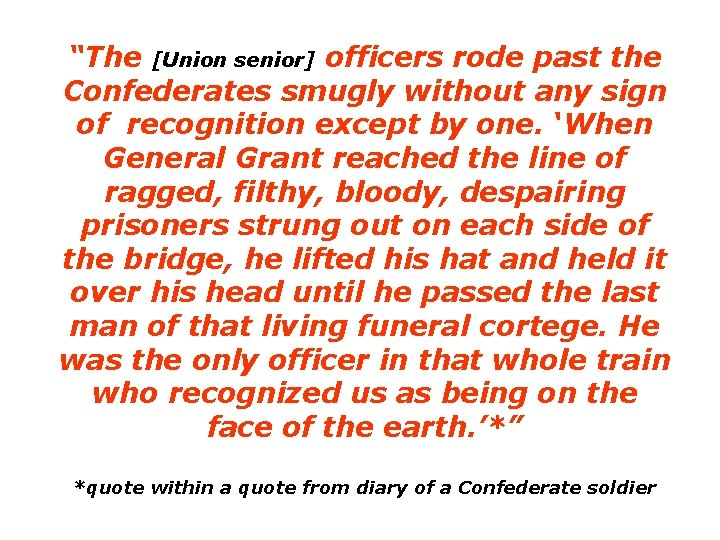 """""""The [Union senior] officers rode past the Confederates smugly without any sign of recognition"""
