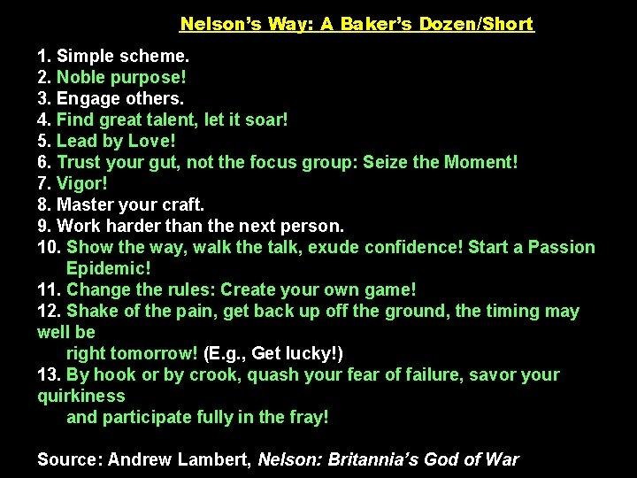 Nelson's Way: A Baker's Dozen/Short 1. Simple scheme. 2. Noble purpose! 3. Engage others.