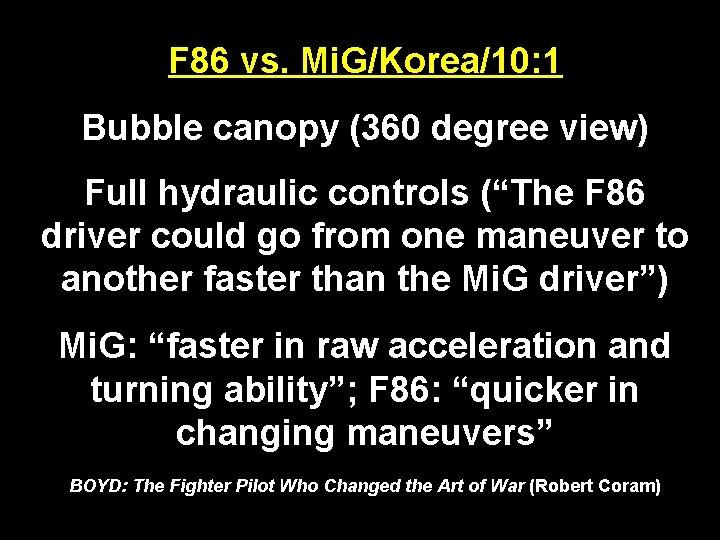 F 86 vs. Mi. G/Korea/10: 1 Bubble canopy (360 degree view) Full hydraulic controls