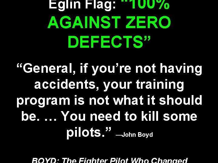 """Eglin Flag: """" 100% AGAINST ZERO DEFECTS"""" """"General, if you're not having accidents, your"""