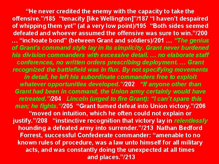 """""""He never credited the enemy with the capacity to take the offensive. """"/185 """"tenacity"""