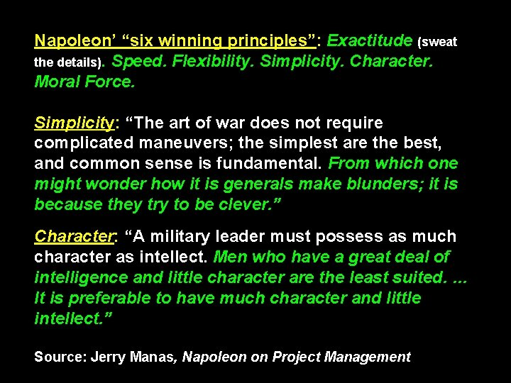 """Napoleon' """"six winning principles"""": Exactitude (sweat the details). Speed. Flexibility. Simplicity. Character. Moral Force."""