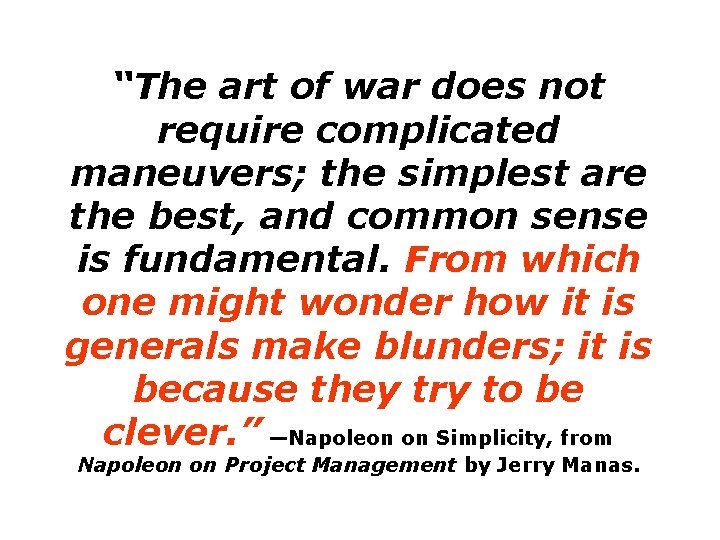 """""""The art of war does not require complicated maneuvers; the simplest are the best,"""
