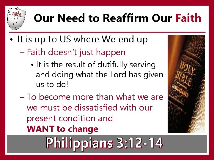 Our Need to Reaffirm Our Faith • It is up to US where We