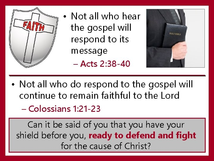 • Not all who hear the gospel will respond to its message –