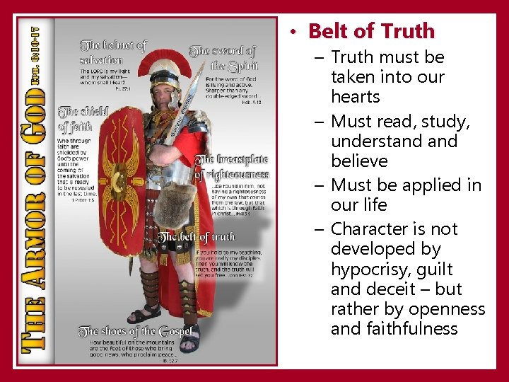 • Belt of Truth – Truth must be taken into our hearts –
