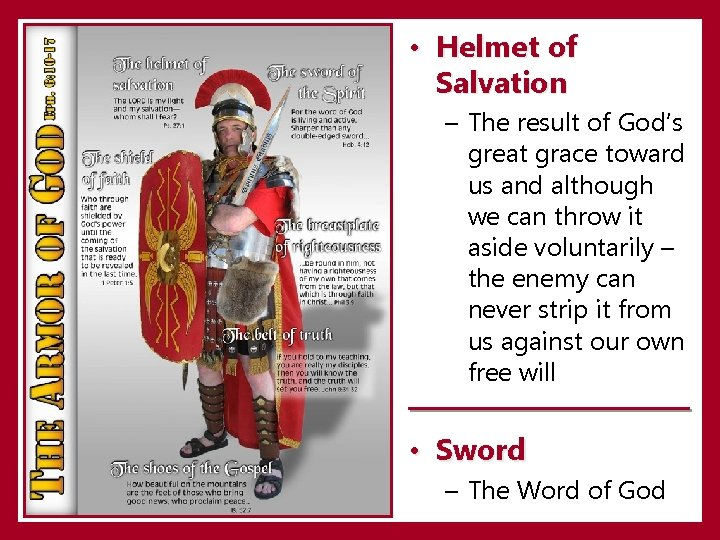 • Helmet of Salvation – The result of God's great grace toward us