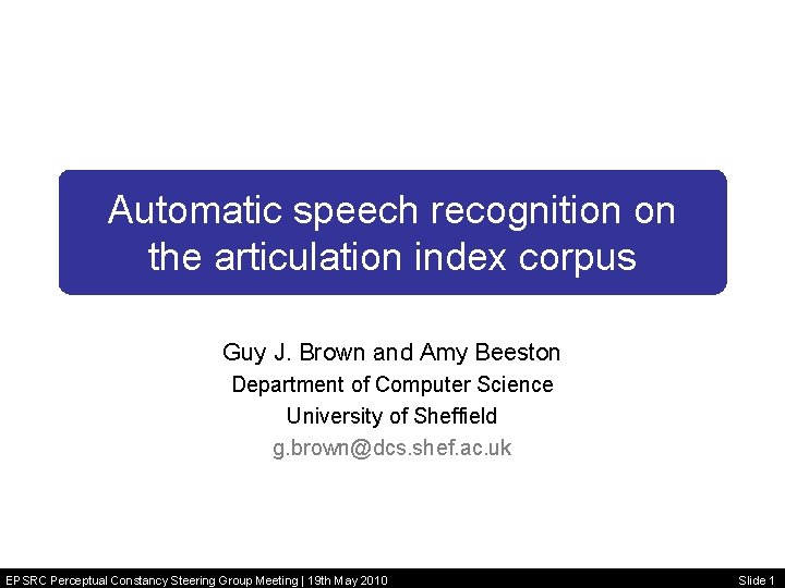 Automatic speech recognition on the articulation index corpus Guy J. Brown and Amy Beeston