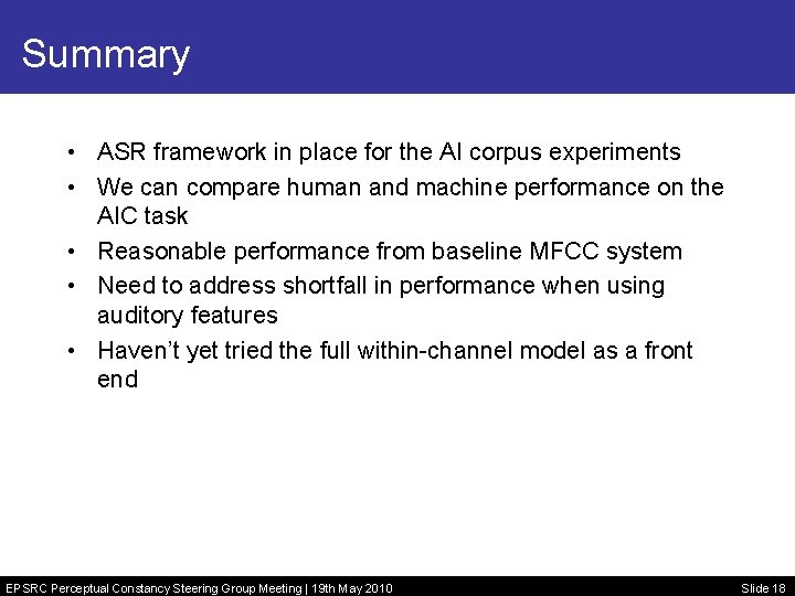 Summary • ASR framework in place for the AI corpus experiments • We can