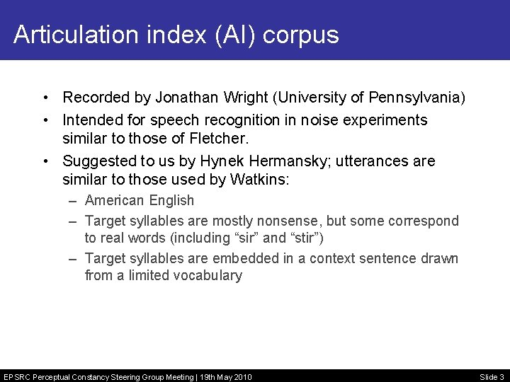 Articulation index (AI) corpus • Recorded by Jonathan Wright (University of Pennsylvania) • Intended