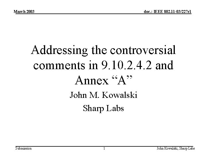 March 2003 doc. : IEEE 802. 11 -03/227 r 1 Addressing the controversial comments