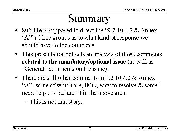 March 2003 doc. : IEEE 802. 11 -03/227 r 1 Summary • 802. 11