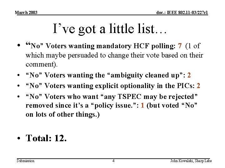 March 2003 doc. : IEEE 802. 11 -03/227 r 1 I've got a little