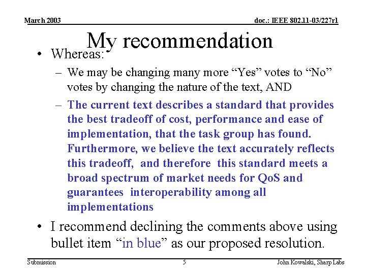 March 2003 • doc. : IEEE 802. 11 -03/227 r 1 My recommendation Whereas: