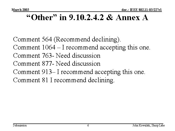 """March 2003 doc. : IEEE 802. 11 -03/227 r 1 """"Other"""" in 9. 10."""