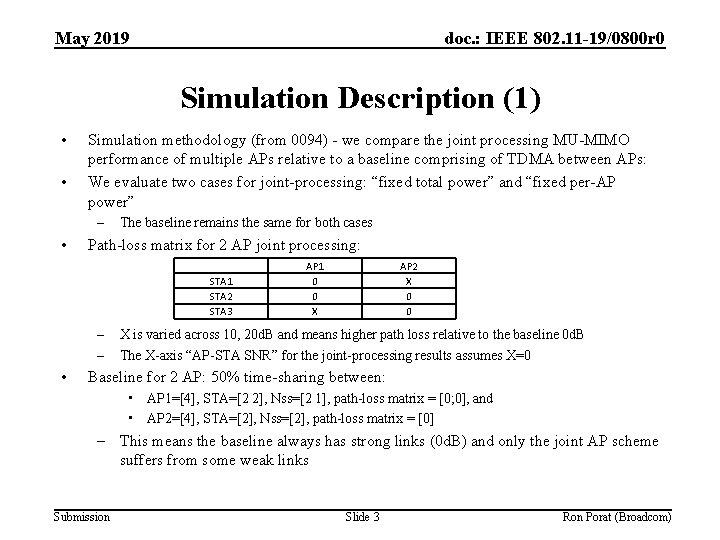 May 2019 doc. : IEEE 802. 11 -19/0800 r 0 Simulation Description (1) •