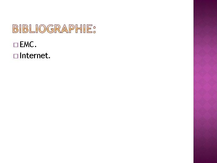 � EMC. � Internet.