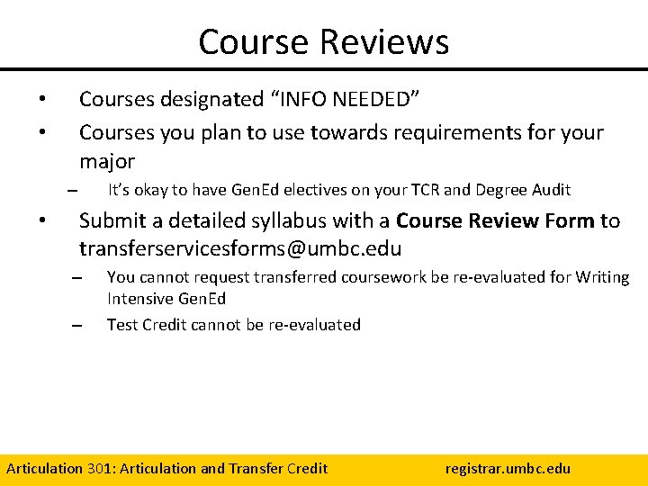 """Course Reviews Courses designated """"INFO NEEDED"""" Courses you plan to use towards requirements for"""