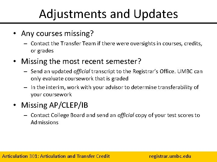Adjustments and Updates • Any courses missing? – Contact the Transfer Team if there