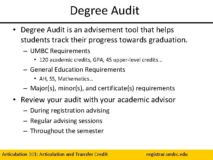 Degree Audit • Degree Audit is an advisement tool that helps students track their