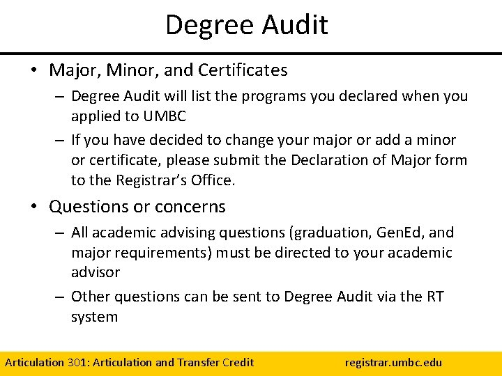 Degree Audit • Major, Minor, and Certificates – Degree Audit will list the programs
