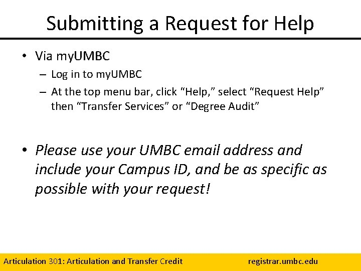 Submitting a Request for Help • Via my. UMBC – Log in to my.