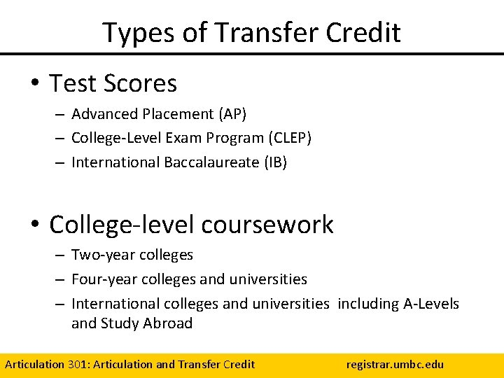 Types of Transfer Credit • Test Scores – Advanced Placement (AP) – College-Level Exam