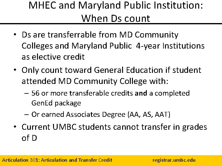 MHEC and Maryland Public Institution: When Ds count • Ds are transferrable from MD