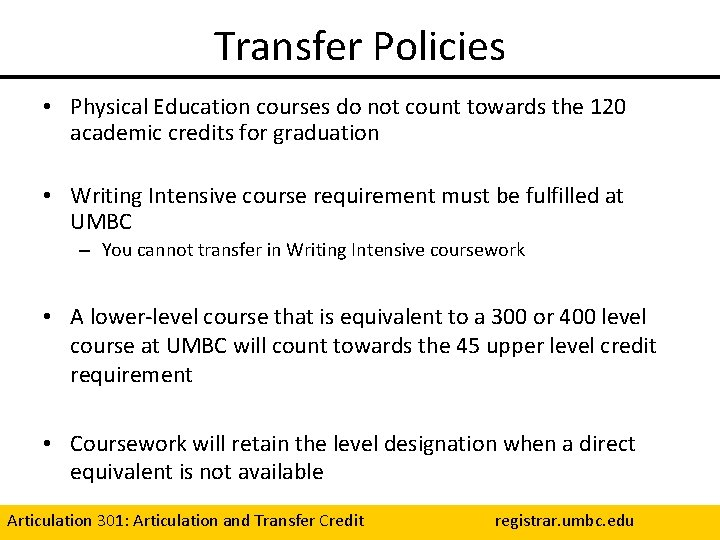 Transfer Policies • Physical Education courses do not count towards the 120 academic credits