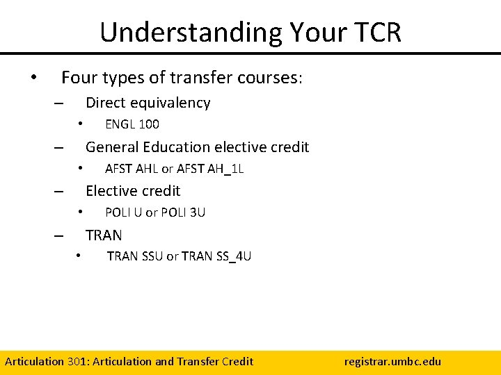 Understanding Your TCR • Four types of transfer courses: Direct equivalency – • ENGL