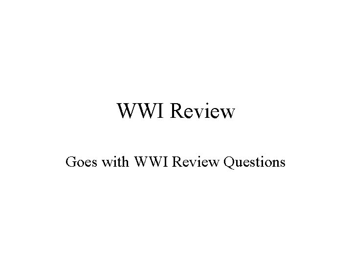 WWI Review Goes with WWI Review Questions