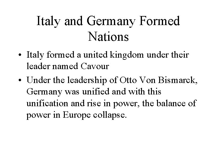 Italy and Germany Formed Nations • Italy formed a united kingdom under their leader