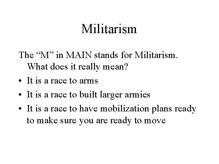 """Militarism The """"M"""" in MAIN stands for Militarism. What does it really mean? •"""