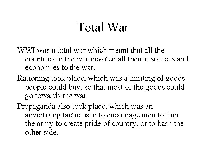 Total War WWI was a total war which meant that all the countries in