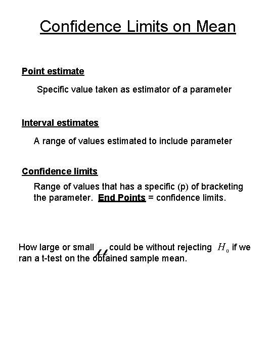 Confidence Limits on Mean Point estimate Specific value taken as estimator of a parameter