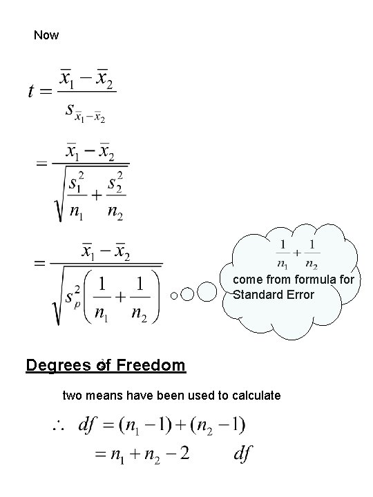 Now come from formula for Standard Error Degrees of Freedom two means have been