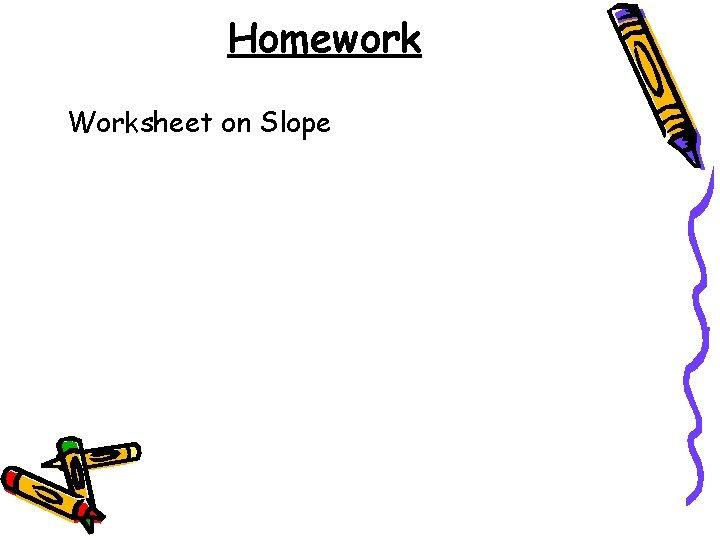 Homework Worksheet on Slope