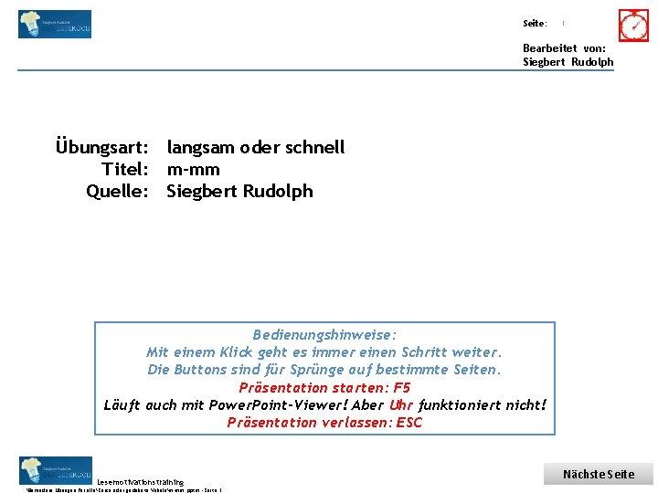 Übungsart: Titel: Seite: Quelle: 1 Bearbeitet von: Siegbert Rudolph Übungsart: langsam oder schnell Titel: