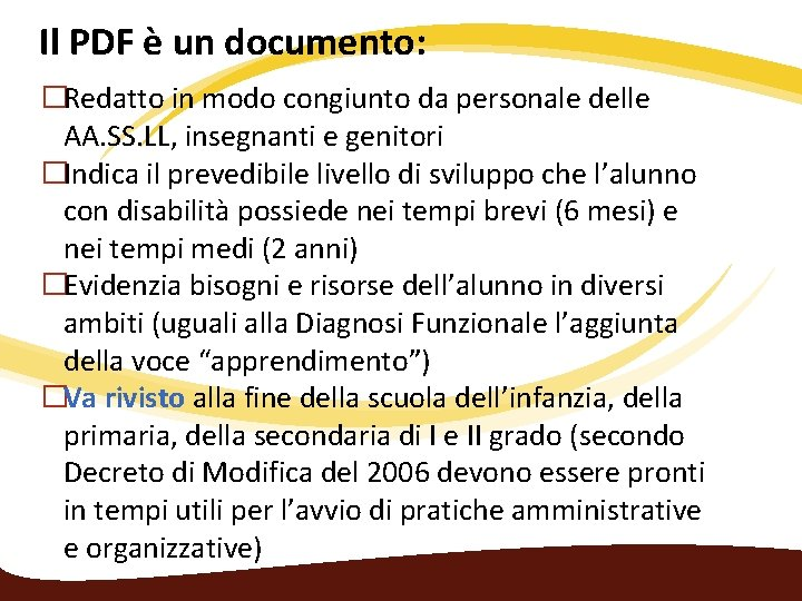 Il PDF è un documento: �Redatto in modo congiunto da personale delle AA. SS.