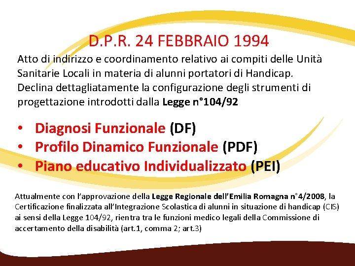 D. P. R. 24 FEBBRAIO 1994 Atto di indirizzo e coordinamento relativo ai compiti