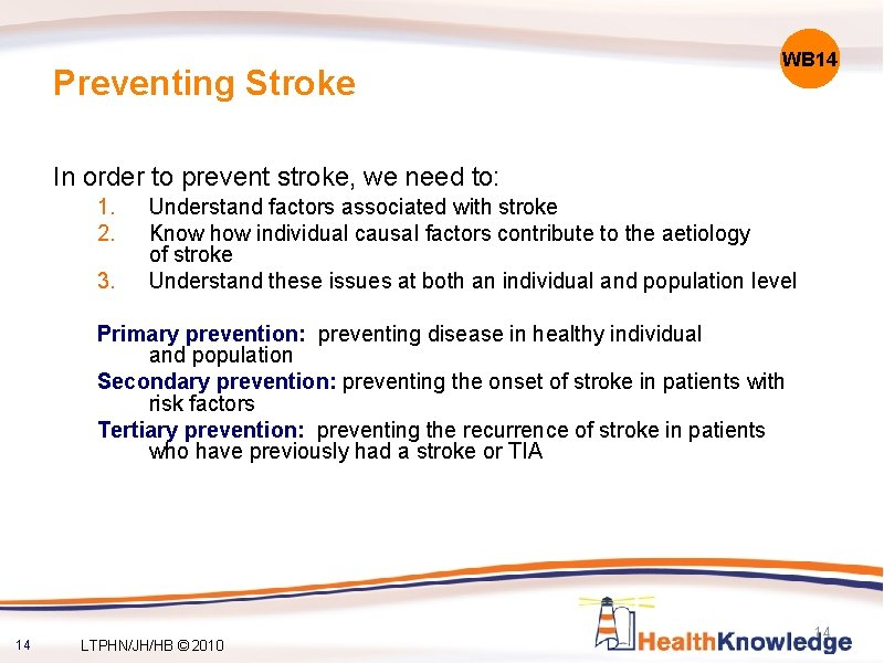 Preventing Stroke WB 14 In order to prevent stroke, we need to: 1. 2.