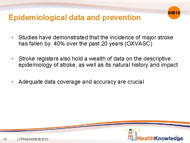 Epidemiological data and prevention WB 16 • Studies have demonstrated that the incidence of