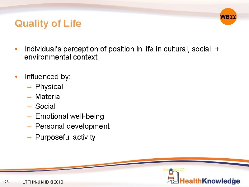Quality of Life WB 22 • Individual's perception of position in life in cultural,
