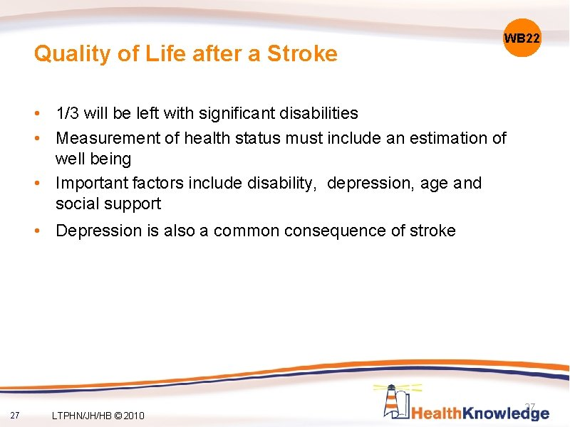 Quality of Life after a Stroke WB 22 • 1/3 will be left with