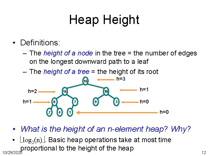 Heap Height • Definitions: – The height of a node in the tree =