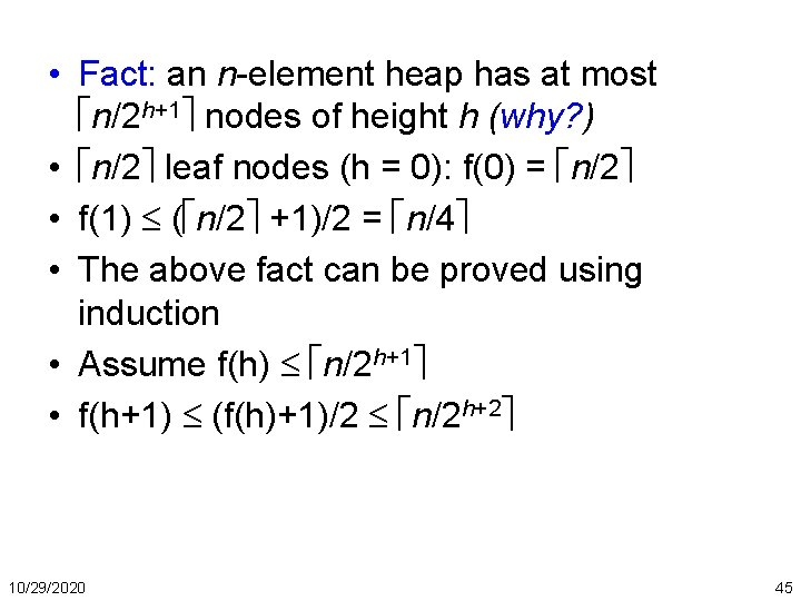 • Fact: an n-element heap has at most n/2 h+1 nodes of height