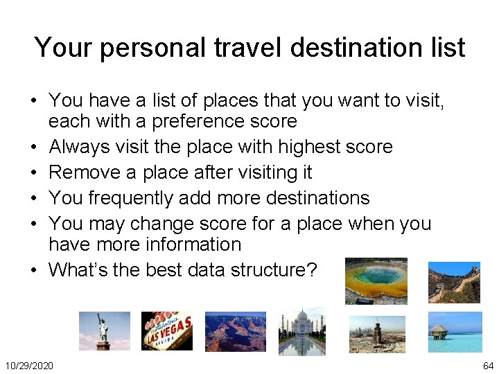 Your personal travel destination list • You have a list of places that you