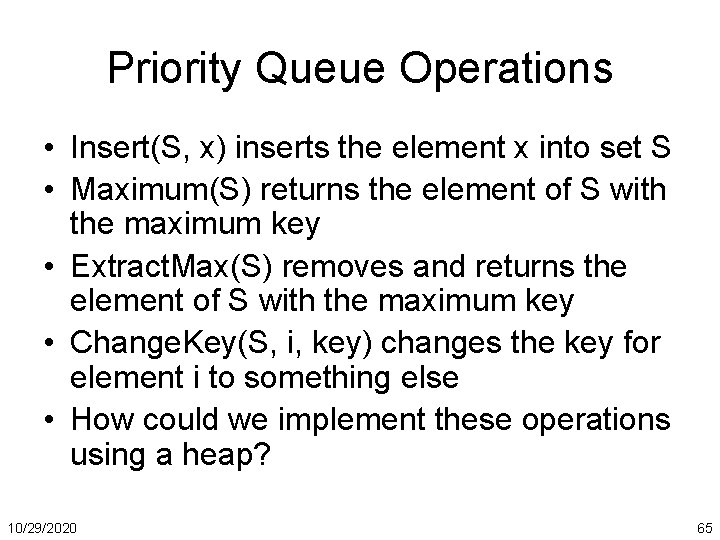 Priority Queue Operations • Insert(S, x) inserts the element x into set S •