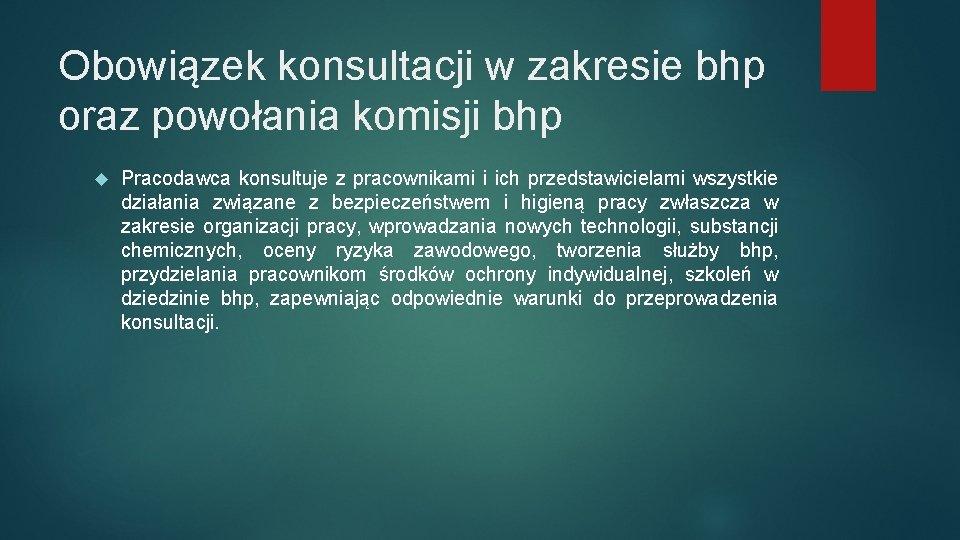 Obowiązek konsultacji w zakresie bhp oraz powołania komisji bhp Pracodawca konsultuje z pracownikami i